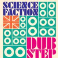 Science Fiction: Dub Step