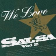 We Love Salsa: Vol.2