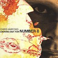 Chris Hardford/Looking Out For Number 6