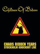 Chaos Ridden Years: Stockholmknockout Live