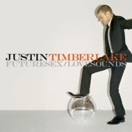 Justin Timberlake/Future Sex / Love Sounds