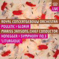 オネゲル:交響曲第3番『典礼風』、プーランク:『グローリア』 ヤンソンス&コンセルトヘボウ、他