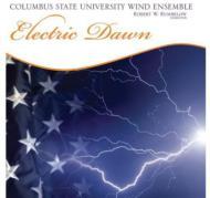 Electric Dawn: Columbus State University Wind Ensemble