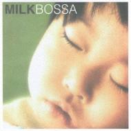 Milk Bossa