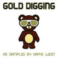 Gold Digging As Sampled By Kanye West