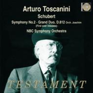 交響曲第2番、『グラン・デュオ』 アルトゥーロ・トスカニーニ&NBC交響楽団