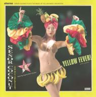Yellow Fever: プレイズymo