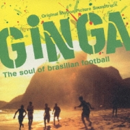 "Original Motion Picture Soundtrack""GINGA-The soul of brasilian football"