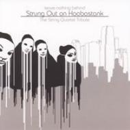 Strung Out On Hoobastank: String Quartet Tribute