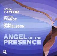 John Taylor / Palle Danielsson / Martin France/Angel Of The Presence