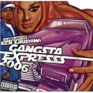 Gangsta Expresss 2006