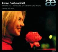 ピアノ・ソナタ第2番、ショパンの主題による変奏曲、他 ラウラ・ミッコラ