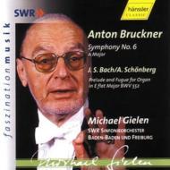 ブルックナー:交響曲第6番、他 ギーレン&南西ドイツ放送交響楽団