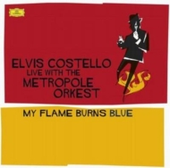 Live With The Mtropole Orkest: My Flame Burns Blue