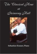 The Classical Hour At Steinway Hall: Knauer