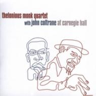 Thelonious Monk Quartet With John Coltrane -At Carnegie Hall
