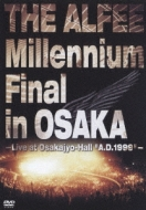 "THE ALFEE Millennium Final in OSAKA -Live at Osakajyo-Hall ""A.D.1999"