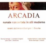 Arcadia-sonate Concertate In Stilo Moderno: Schwannberger(Fl)Etc