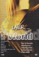 Later: World Music