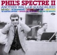 Phil's Spectre 2: Another Wallof Soundalikes