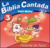 Biblia Cantada: Historias De Jesus