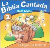 Biblia Cantada: Antiguo Testamento