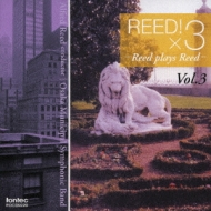 A.reed / 大阪市音楽団 Reed Olays Reed Vol.3