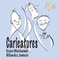Caricatures: Rutgers Wind Ensemble