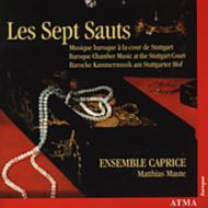 Les Septs Sauts-baroque Chamber Music At Stuttgart Court: Ens Caprice