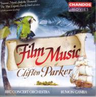 クリフトン・パーカー:フィルム・ミュージック——ラモン・ガンバ(指揮)、BBCコンサート・オーケストラ