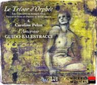 Le Tresor D'orphee: Balestracci / L'amoroso Pelon S