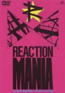 REACTION MANIA
