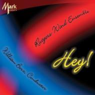 Hey!: Rutgers Wind Ensemble, Dejong(Sax), Heath(Tp)