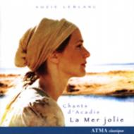Chants D'acadie: Leblanc(S), Etc