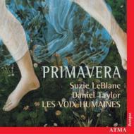 Primavera: Leblanc(S), D.taylor(C-t), Les Voix Humaines, Etc