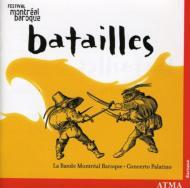 Batailles-la Bande Baroque: Concerto Palatino, La Bande Montreal Baroque