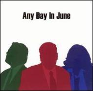 Any Day In June