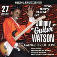 Very Best Of Johnny Guitar Watson: Gangster Love