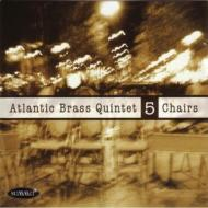 Five Chairs: Atlantic Brass Quintet