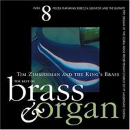 Best Of Brass And Organ: Tim Zimmerman And The King's Brass