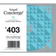 """Sound Concierge 403 """"Air-conditioning"""