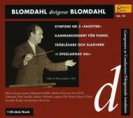 Sym.3, Chamber Concerto, Oratorio: Blomdahl / Swedish.rso, Royal Opera.cho