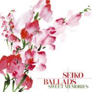 SEIKO BALLADS SWEET MEMORIES