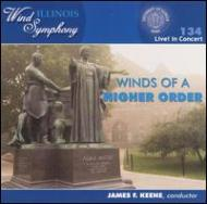 University Of Illinois Symphonic Band Winds Of S Higher Order Live!