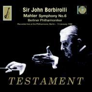 交響曲第6番『悲劇的』 ジョン・バルビローリ&ベルリン・フィル(1966年ライヴ)