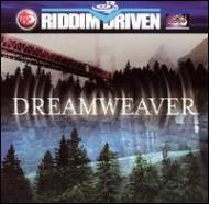 Dream Weaver -Riddim Driven