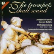 The Trunpet Shall Sound: Trumpet Ensemble Joachim Schafer