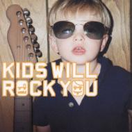 Kids Will Rock You