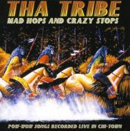 Tha Tribe/Mad Hops & Crazy Stops