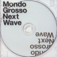 Mondo Grosso / Next Wave